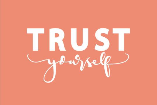 Six Strategies for Building Self-trust